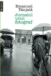 Emanuel Tanjala Jurnalul unui fotograf editura Humanitas academiadefotografie.ro